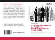 Buchcover von El cáncer de mama en los hospitales militares españoles (2000-2008)