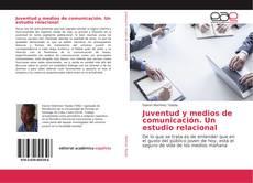 Juventud y medios de comunicación. Un estudio relacional kitap kapağı