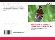 Portada del libro de Temas sobre Ciencias Biológicas. Volumen VI
