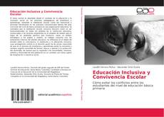 Bookcover of Educación Inclusiva y Convivencia Escolar