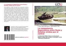 Portada del libro de La competencia hegemónica entre Rusia y Estados Unidos por el control