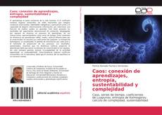 Caos: conexión de aprendizajes, entropía, sustentabilidad y complejidad的封面