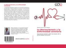 Portada del libro de La Aterosclerosis y la enfermedad coronaria