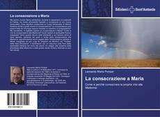 Borítókép a  La consacrazione a Maria - hoz