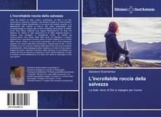 Bookcover of L'incrollabile roccia della salvezza