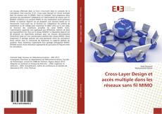 Bookcover of Cross-Layer Design et accès multiple dans les réseaux sans fil MIMO