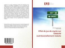 Buchcover von Effet de jus de myrte sur l'obésité nutritionnellement induite