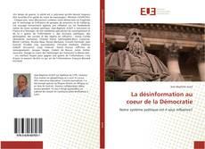 Bookcover of La désinformation au coeur de la Démocratie