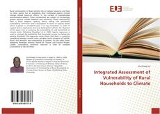Integrated Assessment of Vulnerability of Rural Households to Climate的封面