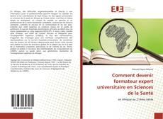 Capa do livro de Comment devenir formateur expert universitaire en Sciences de la Santé