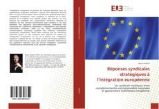 Обложка Réponses syndicales stratégiques à l'intégration européenne