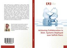 Buchcover von Achieving Collaboration in Distr. Systems Deployed over Selfish Peers