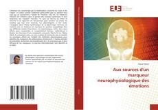 Portada del libro de Aux sources d'un marqueur neurophysiologique des émotions