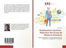 Bookcover of Amélioration Continue - Réduction des Écarts de Matières Premières