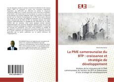 Couverture de La PME camerounaise du BTP : croissance et stratégie de développement