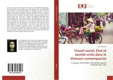 Обложка Travail social, État et société civile dans le Vietnam contemporain