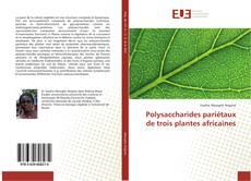 Обложка Polysaccharides pariétaux de trois plantes africaines