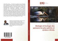Biologie et Ecologie des poissons les plus pêchés et vendus à Kindu的封面