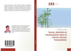 Обложка Genre, identités et émancipation dans le roman africain francophone