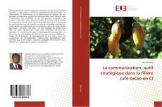Обложка La communication, outil stratégique dans la filière café cacao en CI