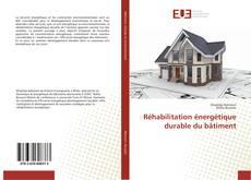 Bookcover of Réhabilitation énergétique durable du bâtiment