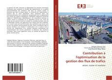 Portada del libro de Contribution à l'optimisation de la gestion des flux de trafics