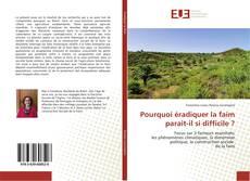 Bookcover of Pourquoi éradiquer la faim parait-il si difficile ?