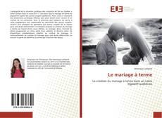 Bookcover of Le mariage à terme