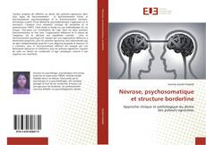 Névrose, psychosomatique et structure borderline kitap kapağı