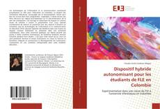 Bookcover of Dispositif hybride autonomisant pour les étudiants de FLE en Colombie