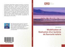 Couverture de Modélisation et Réalisation d'un Système de Poursuite solaire