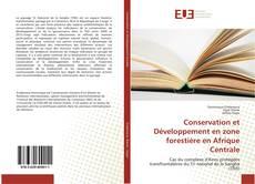 Conservation et Développement en zone forestière en Afrique Centrale的封面