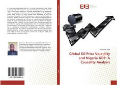 Bookcover of Global Oil Price Volatility and Nigeria GDP: A Causality Analysis