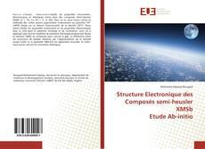 Обложка Structure Electronique des Composés semi-heusler XMSb Etude Ab-initio