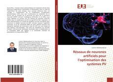 Couverture de Réseaux de neurones artificiels pour l'optimisation des systèmes PV
