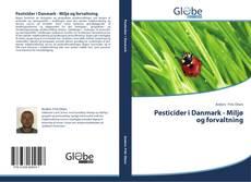 Pesticider i Danmark - Miljø og forvaltning的封面