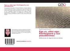 Bookcover of Ego vs. alter ego: Kierkegaard y sus pseudónimos