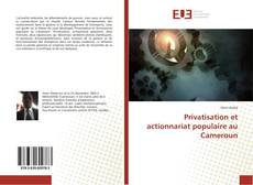 Couverture de Privatisation et actionnariat populaire au Cameroun