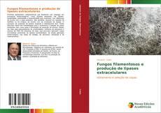 Capa do livro de Fungos filamentosos e produção de lipases extracelulares