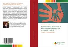 Copertina di Para além da alienação: a economia solidária como crítica ao capital