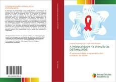 Buchcover von A integralidade na atenção às DST/HIV/AIDS: