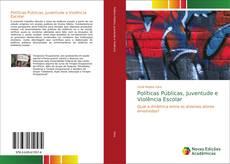 Bookcover of Políticas Públicas, Juventude e Violência Escolar