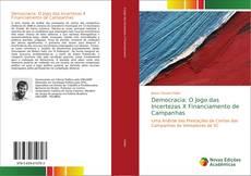 Capa do livro de Democracia: O Jogo das Incertezas X Financiamento de Campanhas