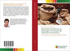 Bookcover of Resultado econômico da estocagem no âmbito da cafeicultura brasileira