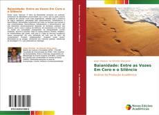 Bookcover of Baianidade: Entre as Vozes Em Coro e o Silêncio