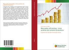 Mercados eficientes: Uma análise do cenário brasileiro kitap kapağı