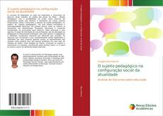 O sujeito pedagógico na configuração social da atualidade的封面