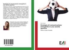 Strategia di comunicazione emergente in una società sportiva kitap kapağı
