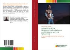 Capa do livro de A Construção da Heteronormatividade em personagens gays na telenovela