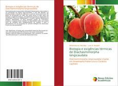 Bookcover of Biologia e exigências térmicas de Diachasmimorpha longicaudata